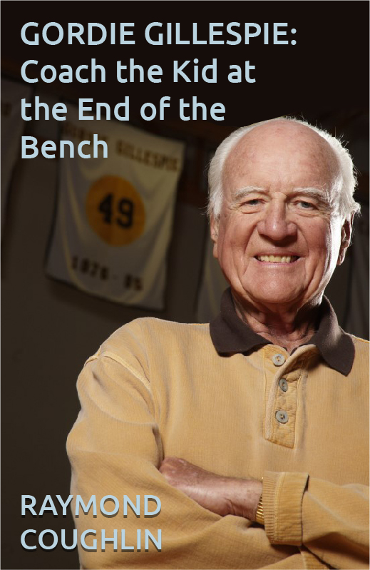 Gordie Gillespie: Coach the Kid at the End of the Bench Cover